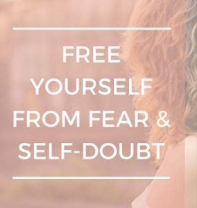 How To Get Over Fear And Self-Doubt