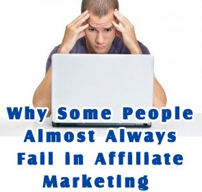 Why People Fail In Affiliate Marketing