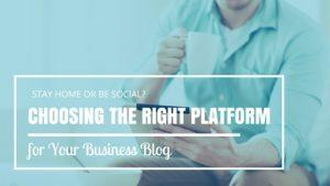 Choosing The Right Blogging Platform