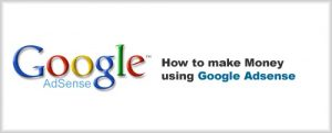 How To Make Money With Google AdSense ?