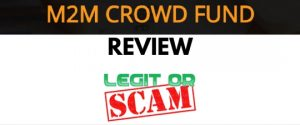 M2M Crowdfund Review – Legit Business Or Scam?