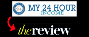 my 24 hour income reviews