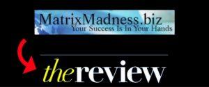 Matrix Madness Review – Legit Company Or Scam?