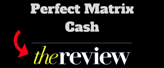 perfect matrix cash review
