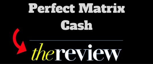 perfect matrix cash review