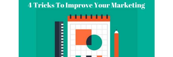 4 Tricks To Improve Your Marketing