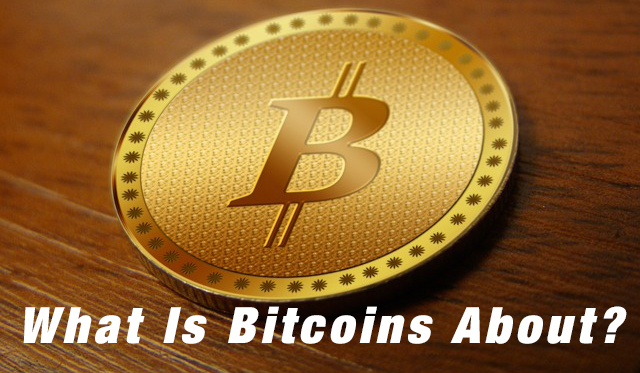 What Is Bitcoins About