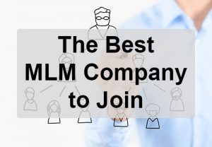 How to Find The Best MLM Company to Join?