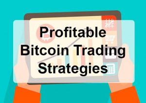 Bitcoin Trading Strategies – Legit Profitable Investment