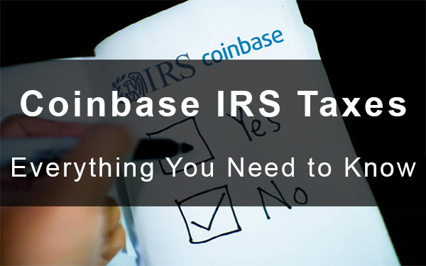 Coinbase IRS Taxes