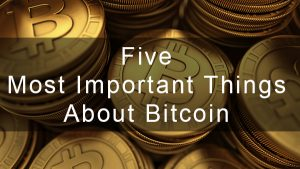 Important Things About Bitcoin – Must Read