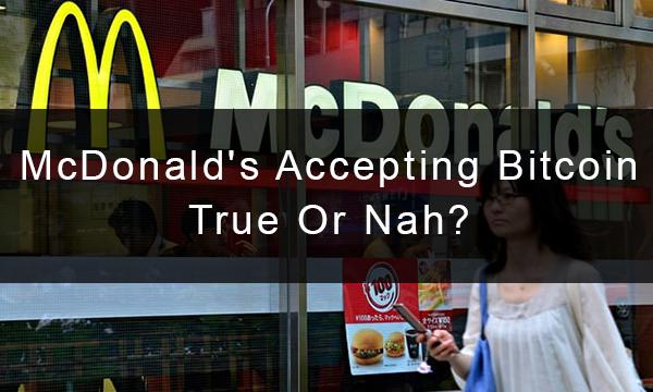 McDonald's Accepting Bitcoin