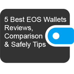 5 Best EOS Wallets – Reviews, Comparison & Safety Tips